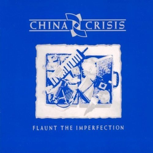 China Crisis Flaunt The Imperfection