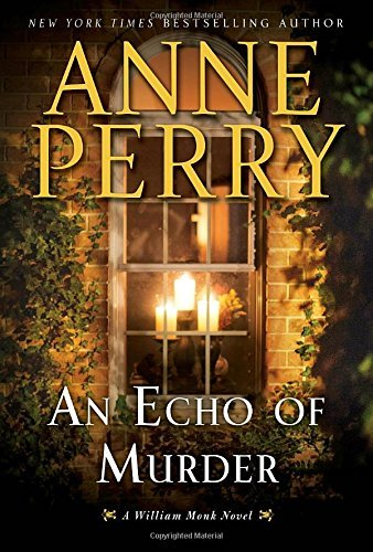 Anne Perry An Echo Of Murder A William Monk Novel
