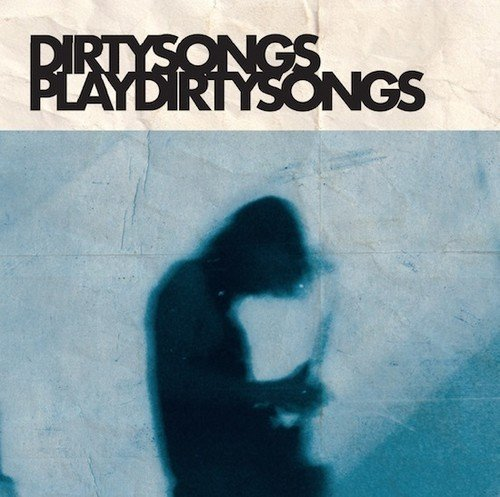 dirty-songs-dirty-songs-plays-dirty-songs