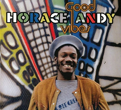 Horace Andy Good Vibes
