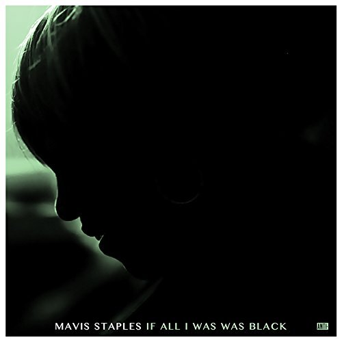 mavis-staples-if-all-i-was-was-black-180-gram-includes-download
