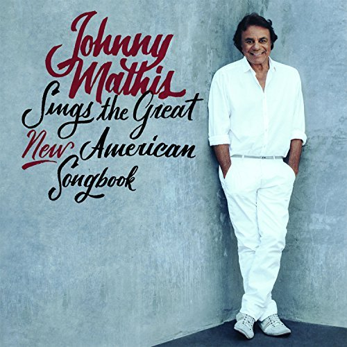 Johnny Mathis Johnny Mathis Sings The Great New American Songbook