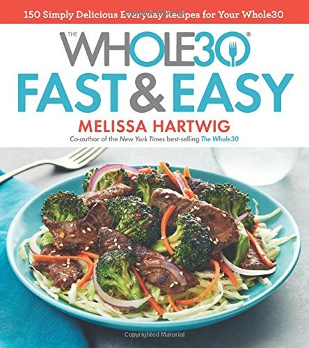 Melissa Hartwig Whole30 Fast & Easy Recipes