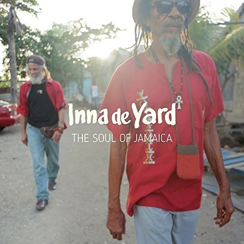 Inna De Yard Soul Of Jamaica New Edition