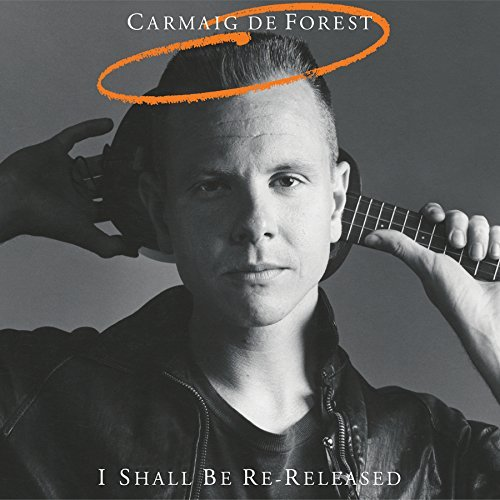 Carmaig De Forest I Shall Be Re Released