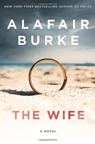 Alafair Burke The Wife A Novel Of Psychological Suspense
