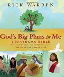 Rick Warren God's Big Plans For Me Storybook Bible Based On The New York Times Bestseller The Purpos