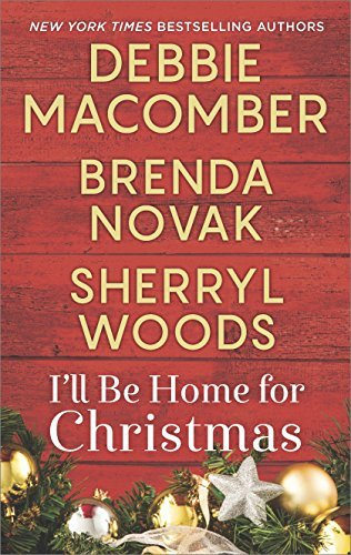 Debbie Macomber I'll Be Home For Christmas An Anthology Original