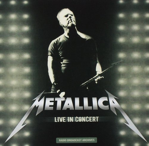 Metallica Live In Concert The Broadcast Archives