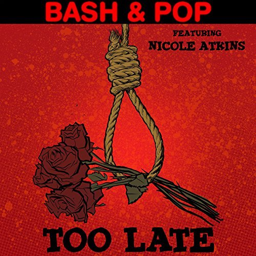 bash-pop-too-late-b-w-saturday-both-sides-feat-nicole-atkins