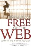 Kimberly Young Breaking Free Of The Web Catholics And Internet Addiction