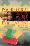 Leslie Drozd Psychological Testing In Child Custody Evaluations