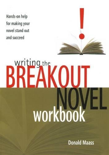 Donald Maass Writing The Breakout Novel Workbook Hands On Help For Making Your Novel Stand Out And