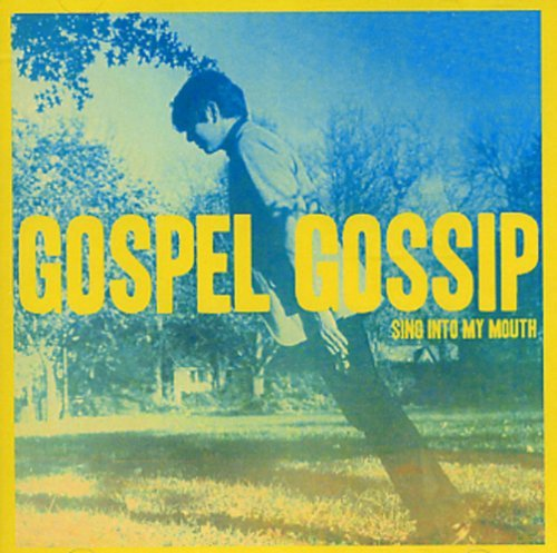 Gospel Gossip Sing Into My Mouth