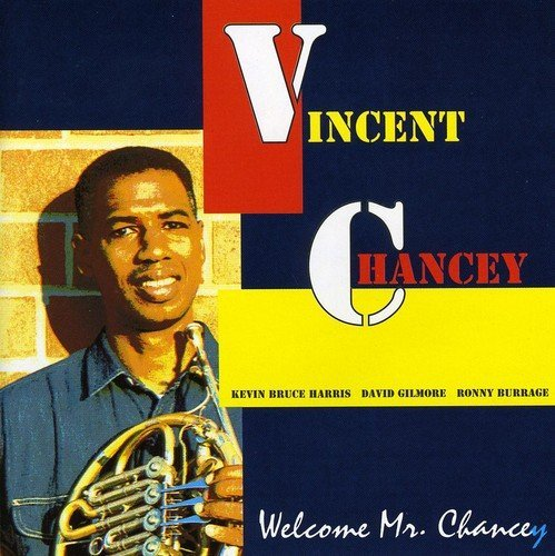 vincent-chancey-welcome-mr-chancey