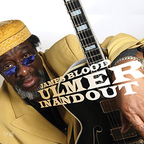 James Blood Ulmer Inandout
