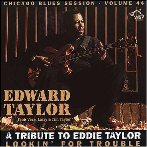 Edward Taylor Lookin' For Trouble
