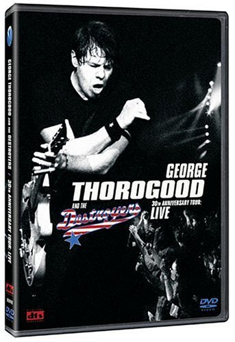 George & Destroyers Thorogood 30th Anniversary Tour Live Ntsc(1 4)