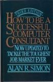 Alan R. Simon How To Be A Successful Computer Consultant