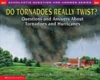 Melvin And Gilda Berger Do Tornadoes Really Twist? Questions And Answers A
