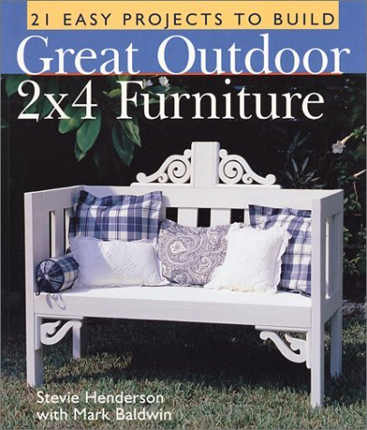 Henderson Stevie Baldwin Mark Great Outdoor 2x4 Furniture 21 Easy Projects To B