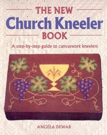 Angela Dewar The New Church Kneeler Book A Step By Step Guide