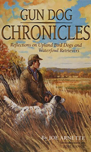 Joe Arnette Gun Dog Chronicles