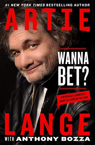 artie-lange-wanna-bet-a-degenerate-gamblers-guide-to-living-on-the-edg