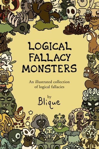 blique-logical-fallacy-monsters-an-illustrated-guide-to-logical-fallacies