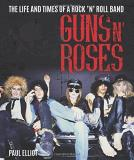 Paul Elliott Guns N' Roses The Life And Times Of A Rock 'n' Roll Band