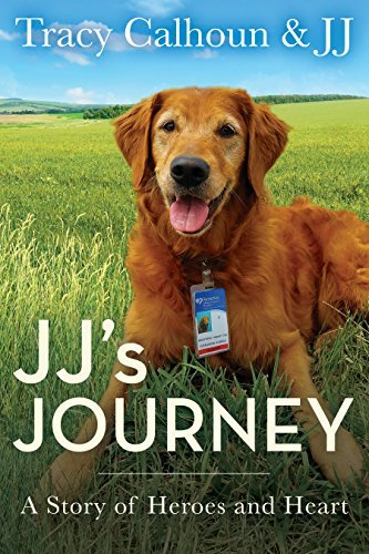 Tracy Calhoun Jj's Journey A Story Of Heroes And Heart