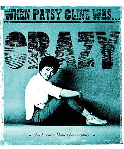 Patsy Cline When Patsy Cline Was Crazy