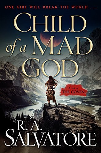 R. A. Salvatore Child Of A Mad God A Tale Of The Coven #1