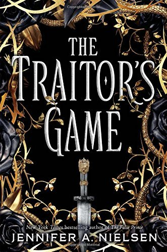 Jennifer A. Nielsen The Traitor's Game Traitor's Game Book 1