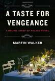 Martin Walker A Taste For Vengeance A Bruno Chief Of Police Novel