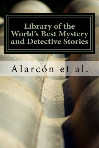 Alarcon Et Al Library Of The World's Best Mystery And Detective