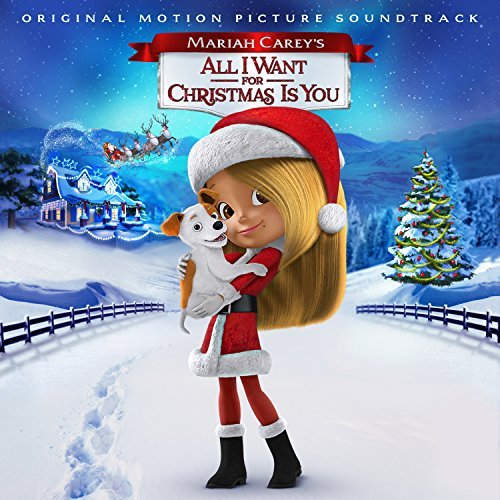 Mariah Carey's All I Want For Christmas Is You Soundtrack