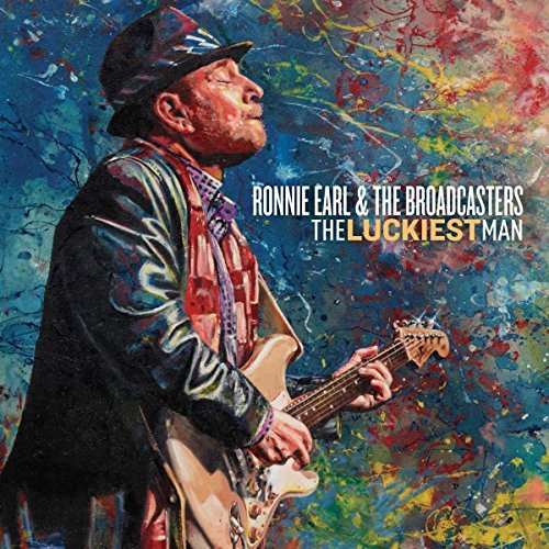 Ronnie Earl & The Broadcasters The Luckiest Man