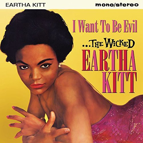 Eartha Kitt Wicked Eartha Kitt I Want To