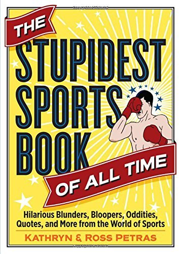 kathryn-petras-the-stupidest-sports-book-of-all-time-hilarious-blunders-bloopers-oddities-quotes-a