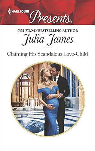 Julia James Claiming His Scandalous Love Child Original