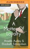 Anselm Audley A Matter Of Loyalty Mp3 CD