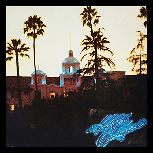 Eagles Hotel California 40th Anniversary Edition