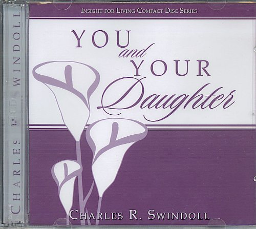 Charles R. Swindoll You & Your Daughter