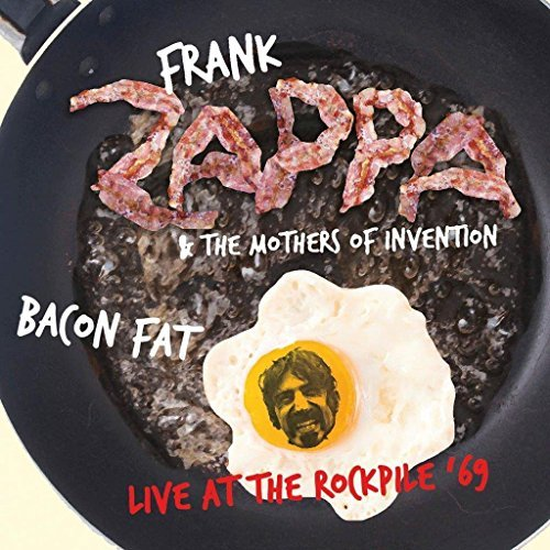 Frank Zappa & The Mothers Of Invention Bacon Fat Live At The Rockpile '69