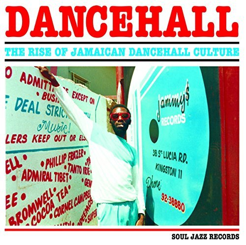 Soul Jazz Records Presents Dancehall The Rise Of Jamaican Dancehall Culture 2cd