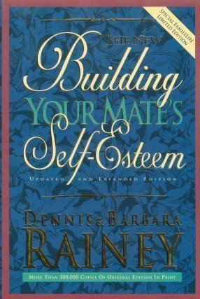 dennis-barbara-rainey-the-new-building-your-mates-self-esteem-updated