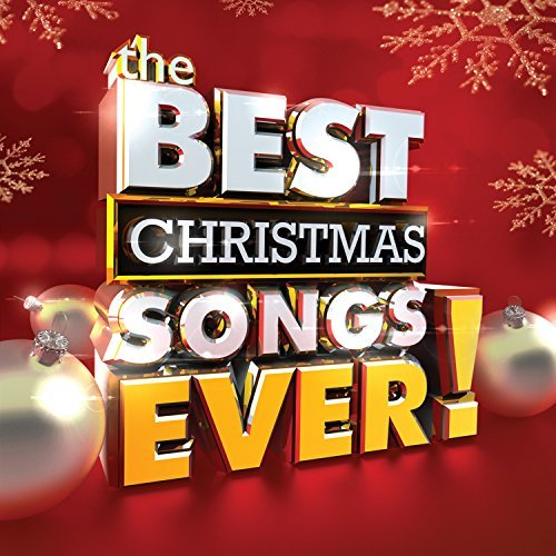 Best Christmas Songs Ever Best Christmas Songs Ever