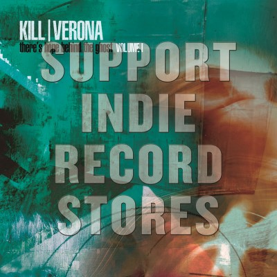 Kill Verona There's Hope Behind The Ghost Vol. 1