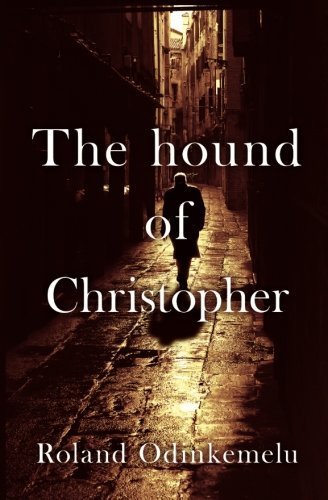 roland-odinkemelu-the-hound-of-christopher